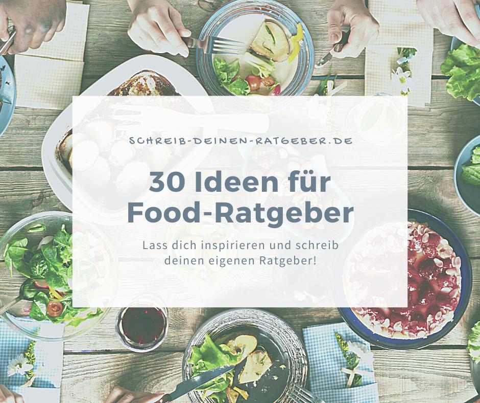 30 Ideen für deinen Food-Ratgeber