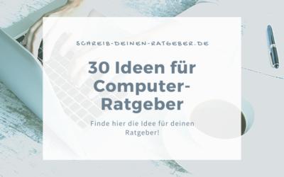 30 Ideen für deinen Computer-Ratgeber