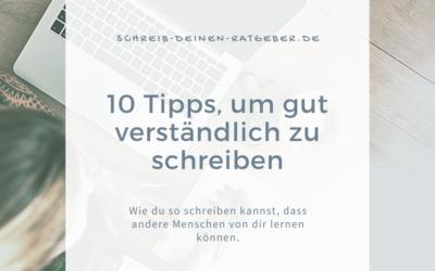 10 Tipps, um gut verständlich zu schreiben